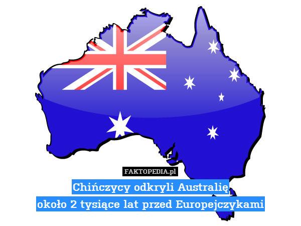 Chińczycy odkryli Australię około – Chińczycy odkryli Australię około 2 tysiące lat przed Europejczykami
