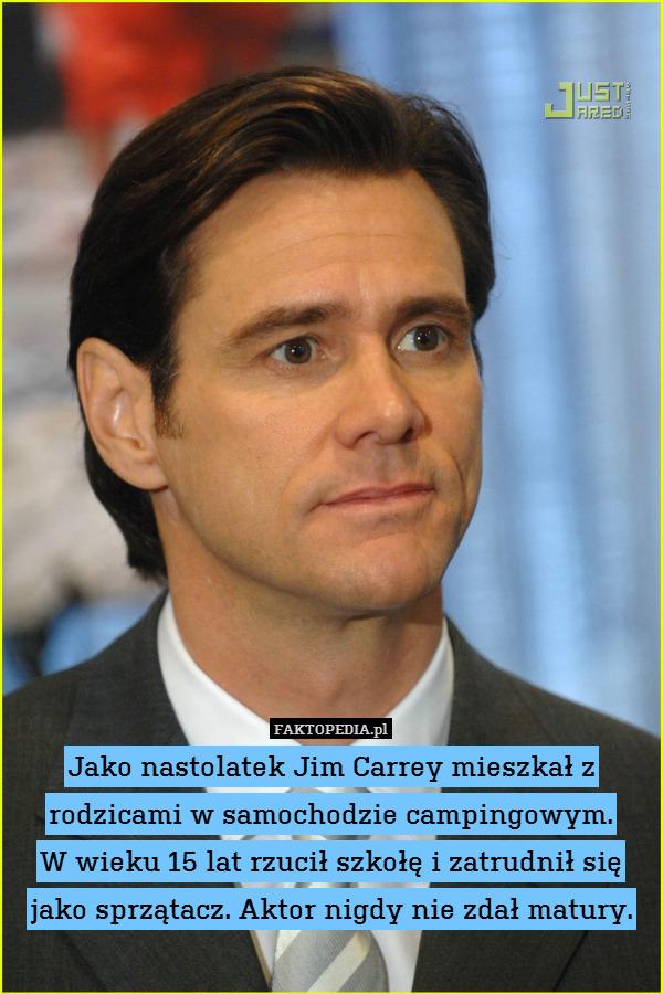 Jako nastolatek Jim Carrey mieszkał Jim Carrey