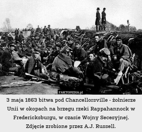 3 maja 1863 bitwa pod Chancellorsville – 3 maja 1863 bitwa pod Chancellorsville - żołnierze Unii w okopach na brzegu rzeki Rappahannock w Fredericksburgu, w czasie Wojny Secesyjnej.Zdjęcie zrobione przez A.J. Russell.