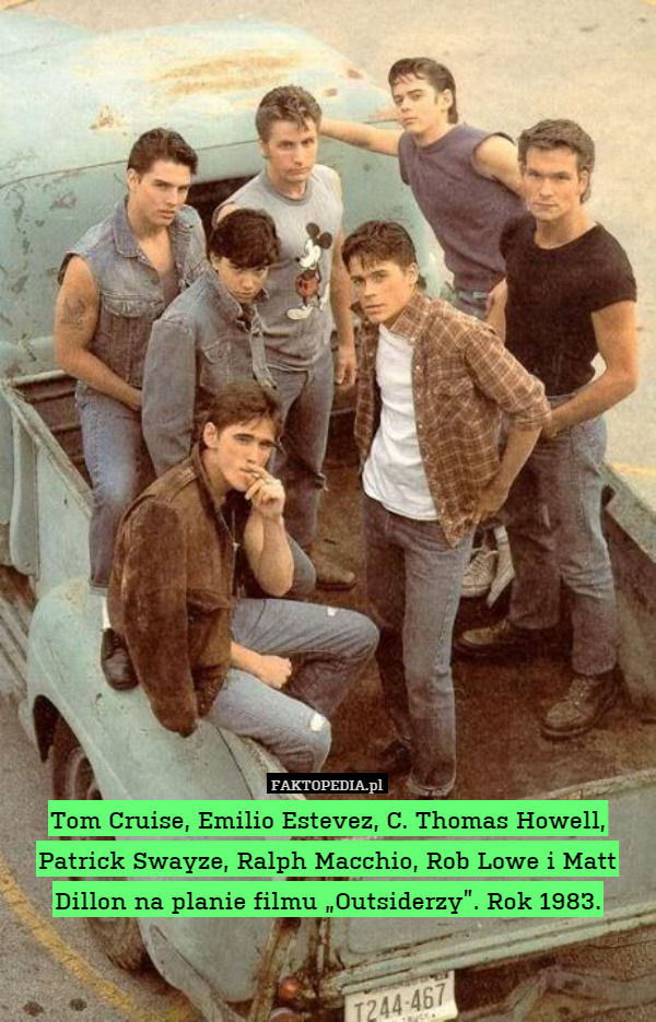 "Tom Cruise, Emilio Estevez, C. – Tom Cruise, Emilio Estevez, C. Thomas Howell, Patrick Swayze, Ralph Macchio, Rob Lowe i Matt Dillon na planie filmu ""Outsiderzy"". Rok 1983."