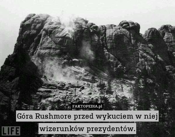 Góra Rushmore przed wykuciem w – Góra Rushmore przed wykuciem w niej wizerunków prezydentów.