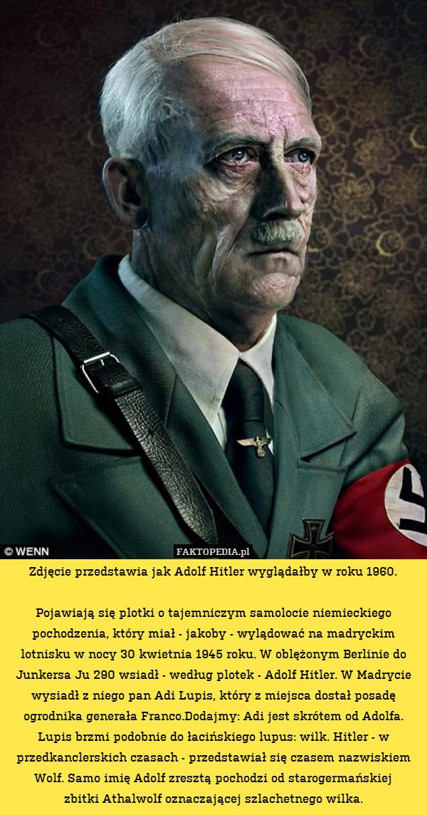 Zdjęcie Przedstawia Jak Adolf Hitler Wyglądałby W Roku 1960