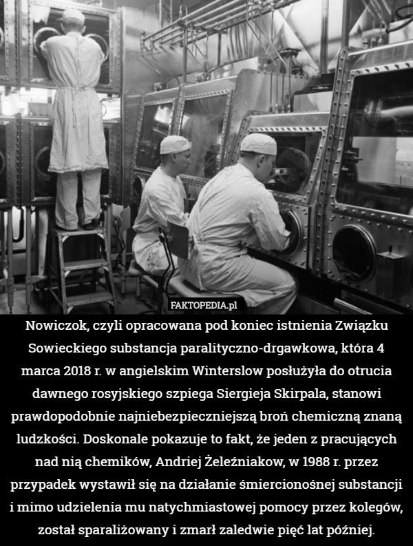 Nowiczok Czyli Opracowana Pod Koniec Istnienia Zwiazku Sowieckiego Substancja