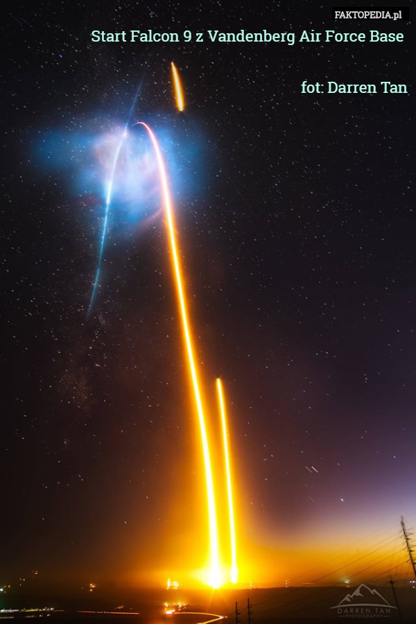 Start Falcon 9 z Vandenberg Air Force Base   fot: Darren Tan – Start Falcon 9 z Vandenberg Air Force Base   fot: Darren Tan